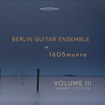 Berlin Guitar Ensemble vs. 1605munro Volume III