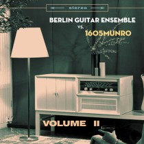 Berlin Guitar Ensemble vs 1605munro · Volume II